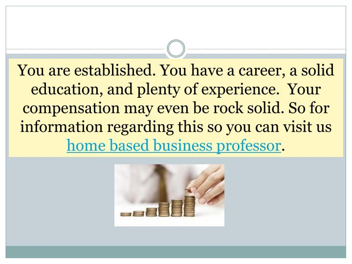 You are established. You have a career, a solid education, and plenty of experience.  Your compensat...