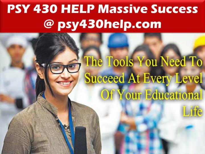 PSY 430 HELP Massive Success @ psy430help.com