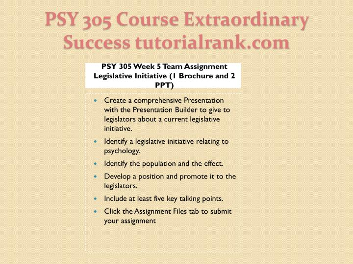 PSY 305 Week 5 Team Assignment Legislative Initiative (1 Brochure and 2 PPT)