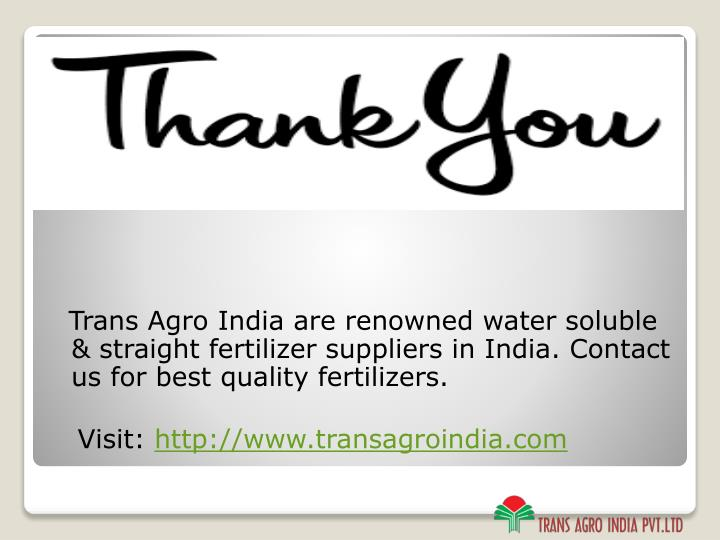 Trans Agro India are renowned water soluble & straight fertilizer suppliers in India. Contact us for best quality fertilizers.