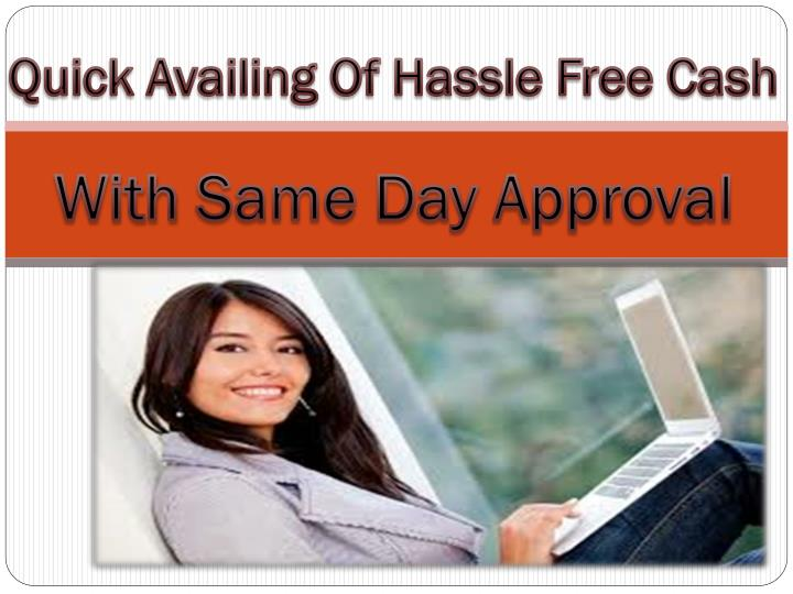 Quick Availing Of Hassle Free