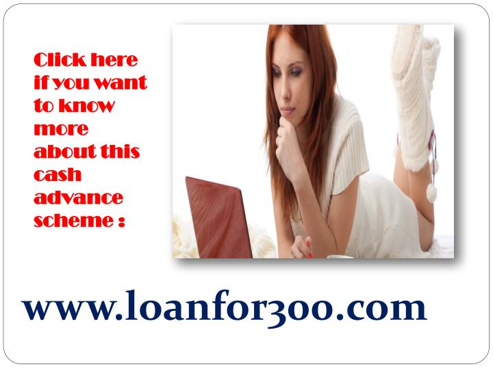 Click here if you want to know more about this cash advance scheme :
