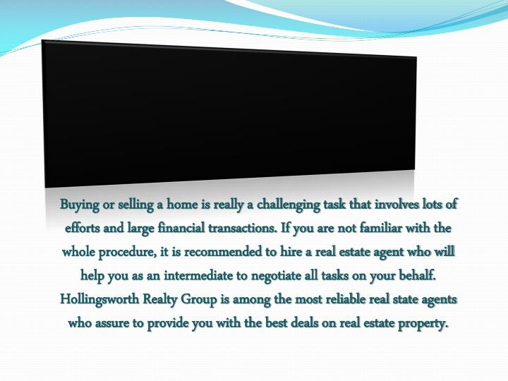 Buying or selling a home is really a challenging task that involves lots of efforts and large financ...