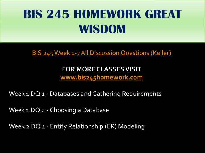 BIS 245 HOMEWORK GREAT WISDOM