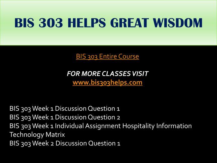BIS 303 HELPS GREAT WISDOM
