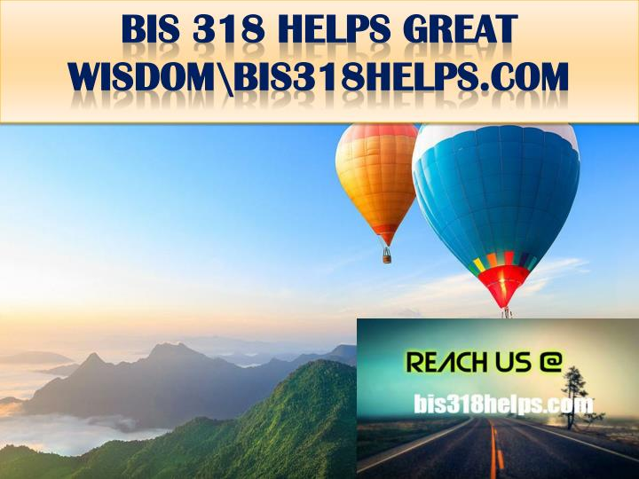 Bis 318 helps great wisdom bis318helps com