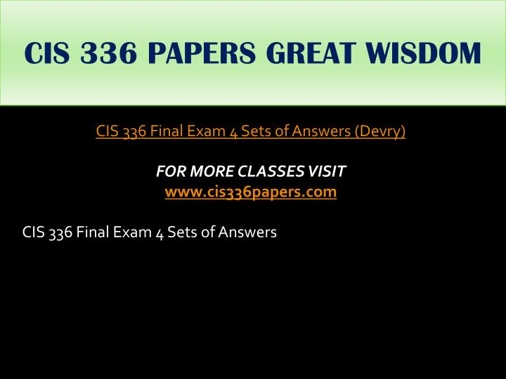CIS 336 PAPERS GREAT WISDOM