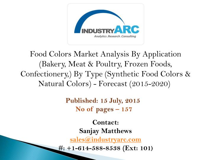Food Colors Market Analysis By Application (Bakery, Meat & Poultry, Frozen Foods, Confectionery,) By...