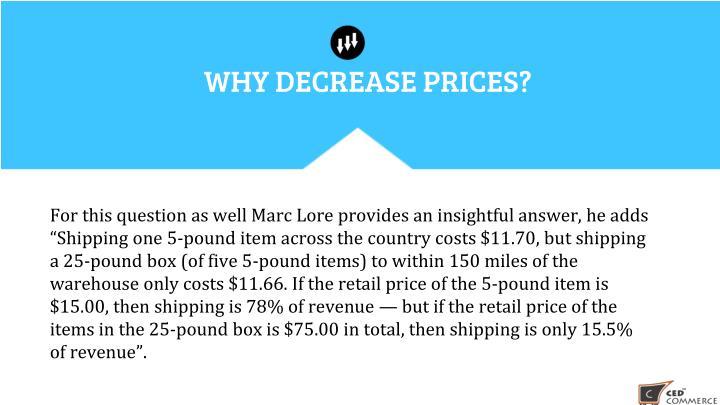 WHY DECREASE PRICES?