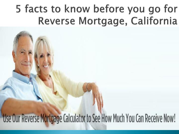 5 facts to know before you go for reverse mortgage california