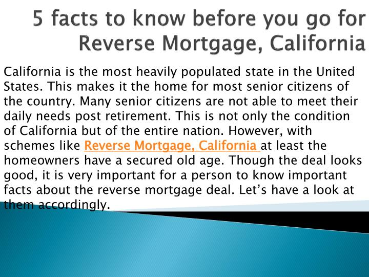 California is the most heavily populated state in the United States. This makes it the home for most senior citizens of the country. Many senior citizens are not able to meet their daily needs post retirement. This is not only the condition of California but of the entire nation. However, with schemes like