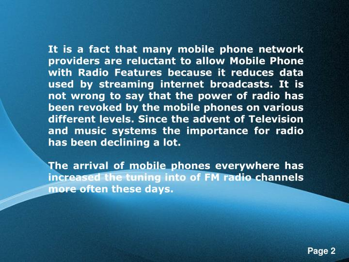 It is a fact that many mobile phone network providers are reluctant to allow Mobile Phone with Radio...