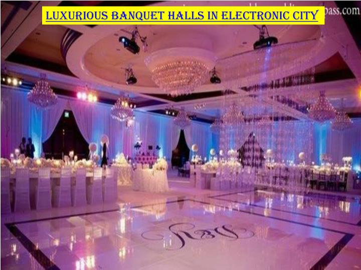 Luxurious banquet halls in Electronic city