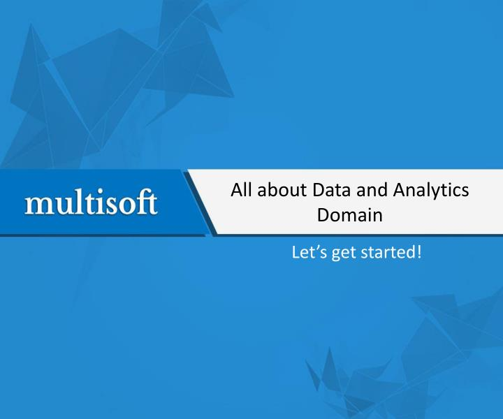 All about data and analytics domain