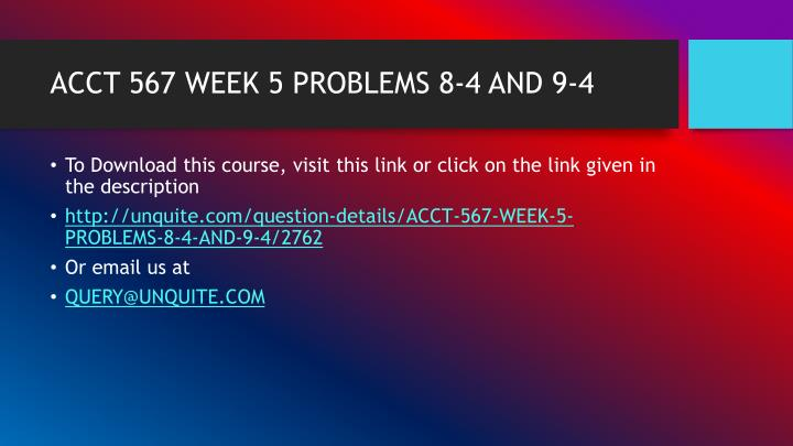 ACCT 567 WEEK 5 PROBLEMS 8-4 AND 9-4