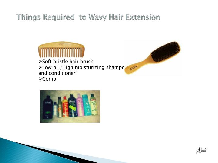 Things Required  to Wavy Hair Extension
