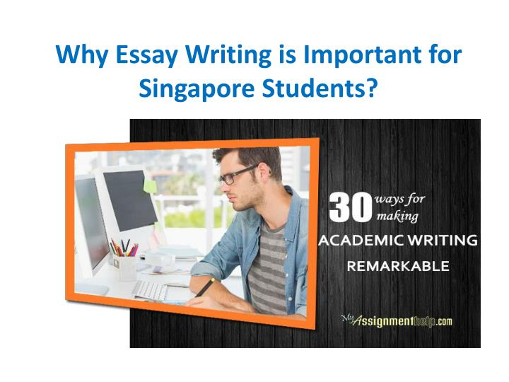 Why essay writing is important for singapore students