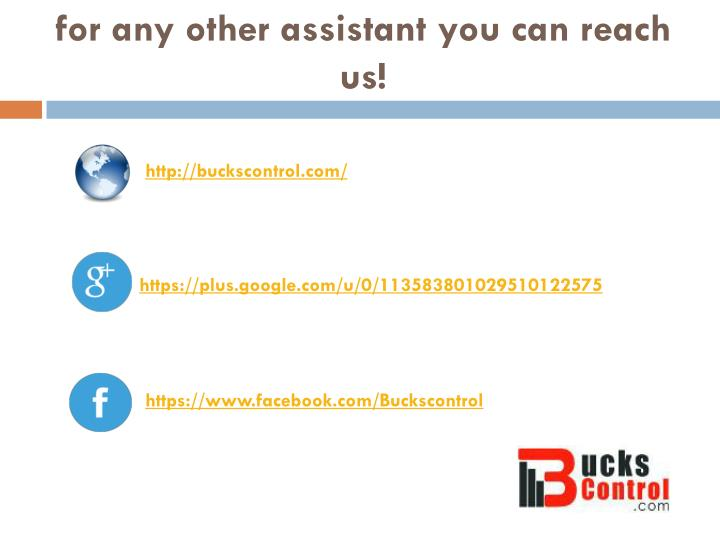 for any other assistant you can reach us!