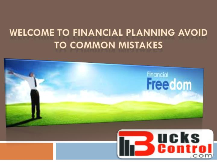 Welcome to financial planning avoid to common mistakes