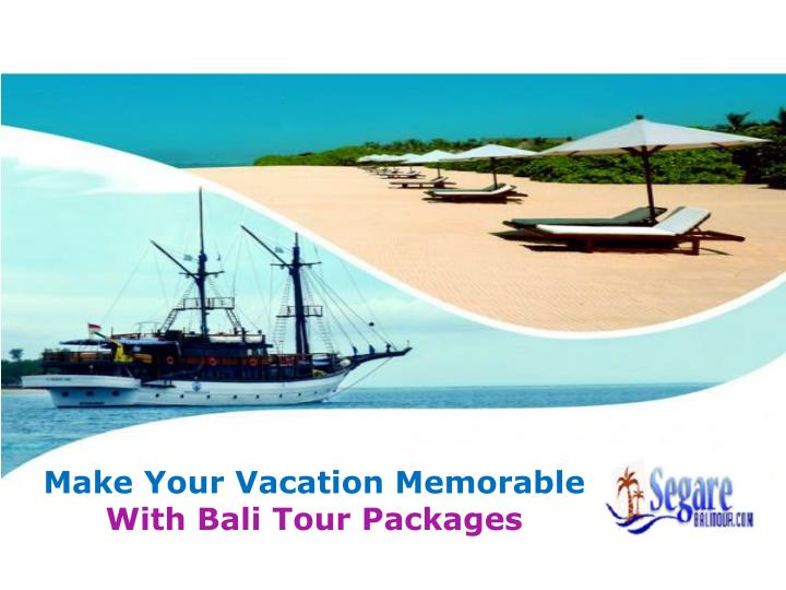 Make Your Vacation Memorable