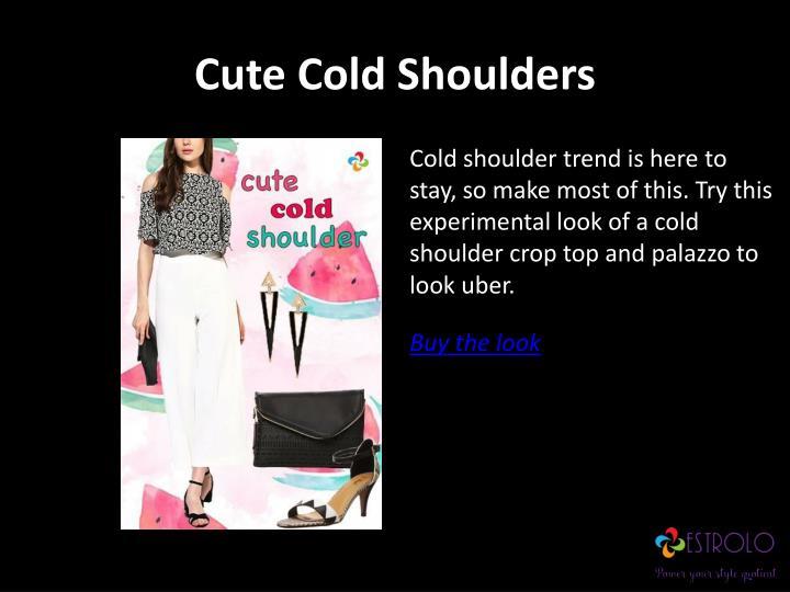 Cute Cold Shoulders