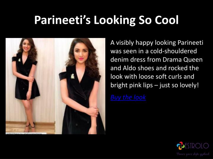 Parineeti s l ooking s o cool