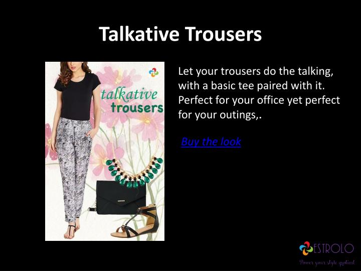 Talkative trousers