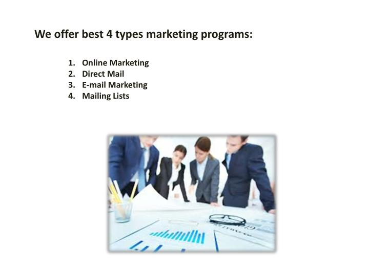 We offer best 4 types marketing programs