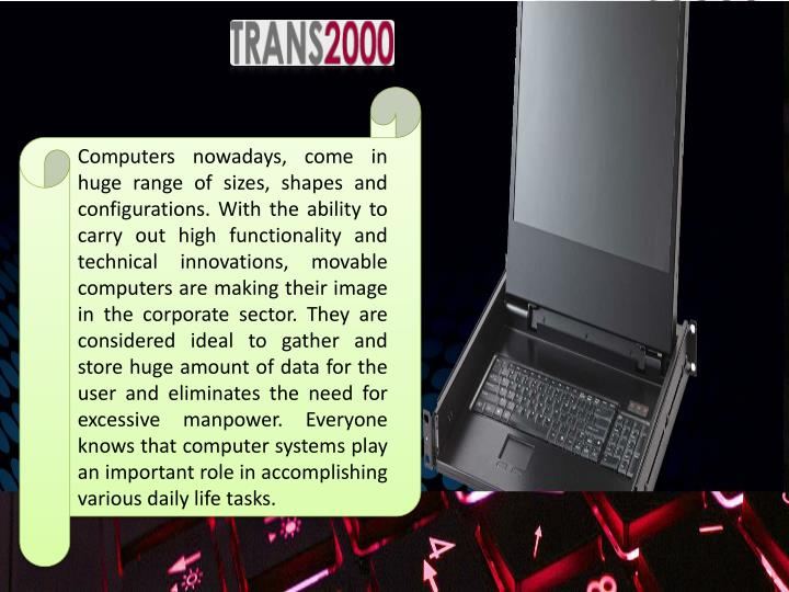Computers nowadays, come in huge range of sizes, shapes and configurations. With the ability to carr...