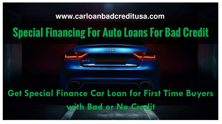 Special financing for auto loans for bad credit