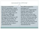 arrested for ovuac