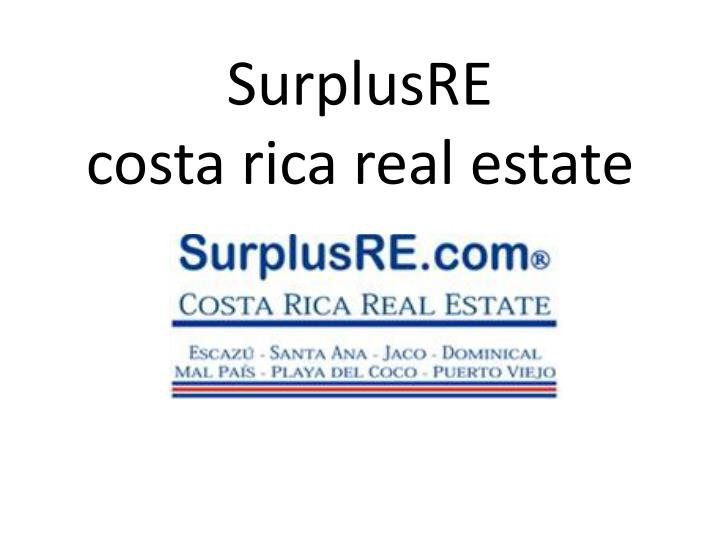 Surplusre costa rica real estate