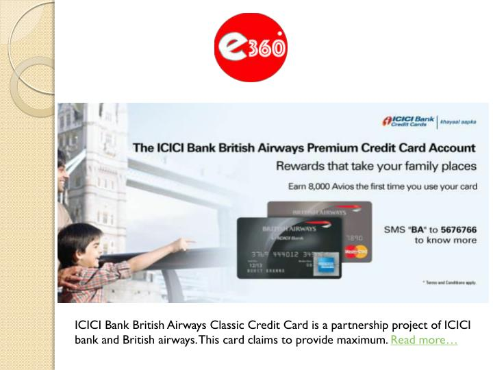 ICICI Bank British Airways Classic Credit Card is a partnership project of ICICI