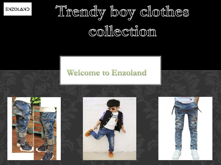 Trendy boy clothes collection