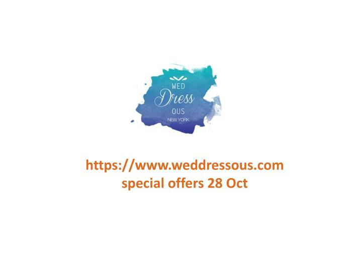 Https://www.weddressous.com special offers 28 Oct