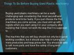 things to do before buying used plastic machinery1