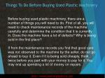 things to do before buying used plastic machinery2
