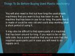 things to do before buying used plastic machinery3
