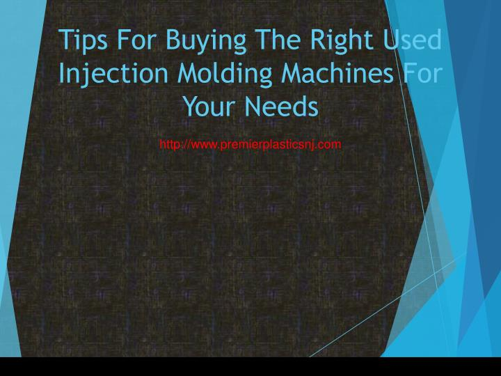 Tips for buying the right used injection molding machines for your needs