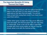 the important benefits of using thermal roll paper2