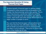 the important benefits of using thermal roll paper3