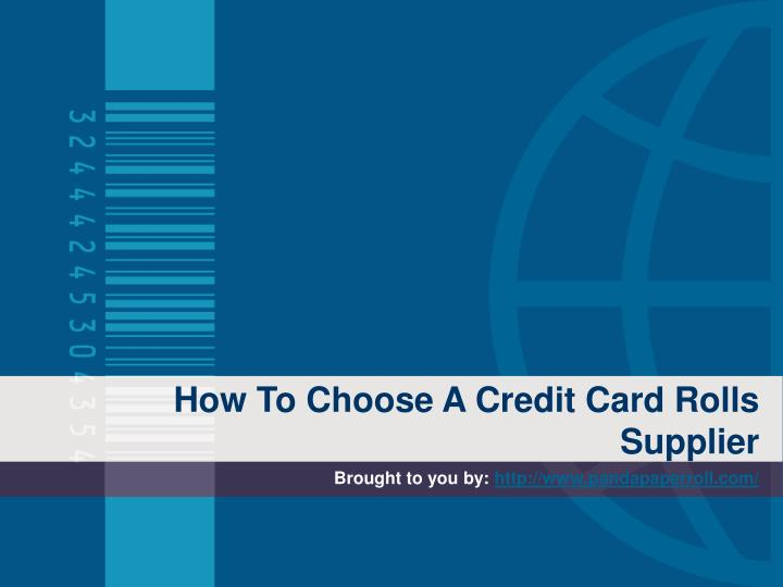 How To Choose A Credit Card Rolls Supplier