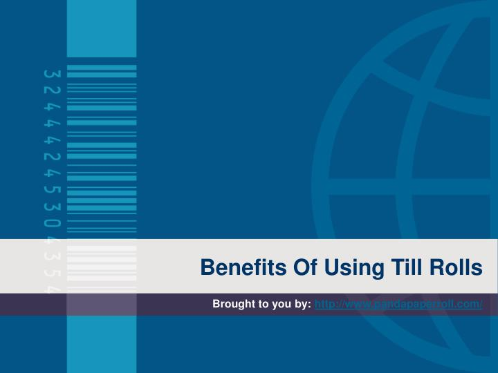 Benefits of using till rolls