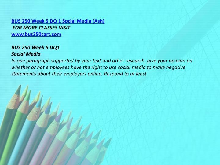 BUS 250 Week 5 DQ 1 Social Media (Ash)
