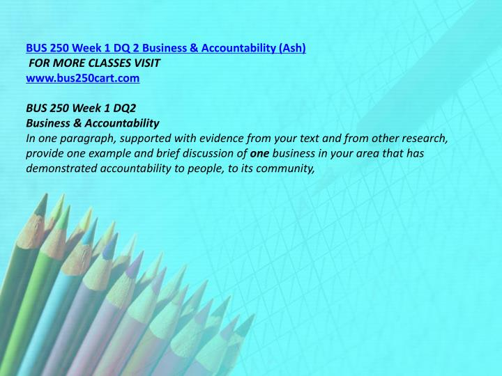 BUS 250 Week 1 DQ 2 Business & Accountability (Ash)
