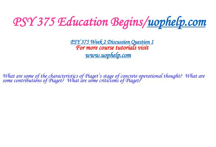 PSY 375 Education Begins/