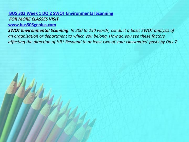 BUS 303 Week 1 DQ 2 SWOT Environmental Scanning