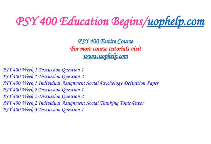 Psy 400 education begins uophelp com1