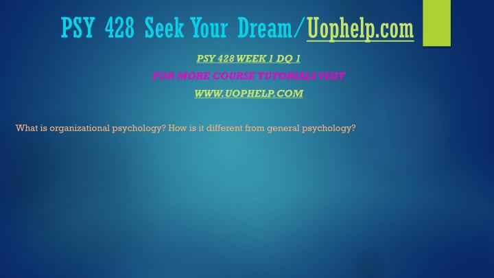 Psy 428 seek your dream uophelp com2