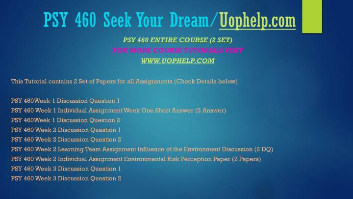 Psy 460 seek your dream uophelp com1